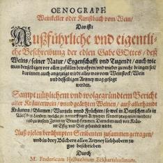 Oenographia, weinkeller oder kunstbuch vom wein. Das ist; Aussfuhrlicheund eigentliche beschreinbung der edlen gabe  gottes dess weins...