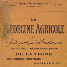 La medecine agricole ou guide pratique des traitements des maladiesparasitaires et cryptogamiques de la vigne, des arbres fruitiers, fleurs, plantes,
