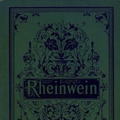 Rheinwein Bau, pflege und Ernte des weines im rheingau und Rheinhessen.Mit zwei weinbergskarten und einem verzeichniss der Trauben, most-und wein-einkäufe