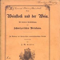 Der weinstock und der wein. Mit besonderer berücksichtigung des Schweizerischenweinbaus