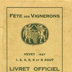 Fête des vignerons Vevey 1927, 1,2,3,4,5,8 et 9 août. Livret officiel